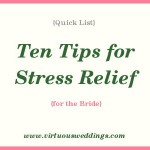 Quick List: 10 Tips for Stress Relief {for the bride}