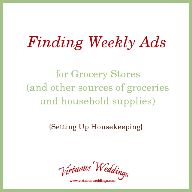 Finding Weekly Ads (for Grocery Stores and Other Sources of Groceries and Household Goods)