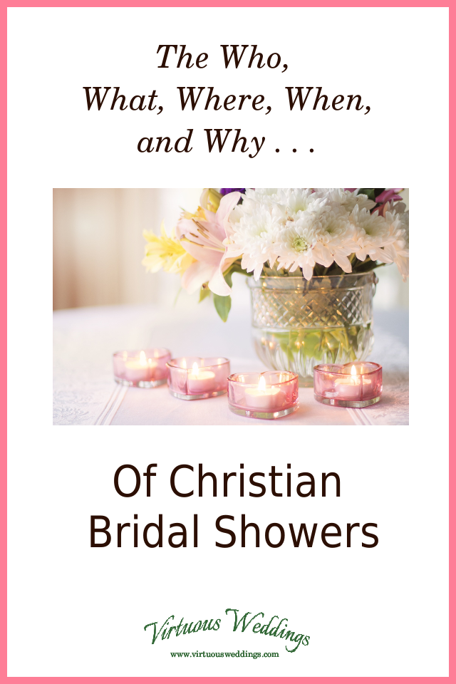 The Who, What, Where, When, and Why of Christian Bridal Showers