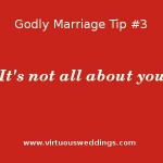 Godly Marriage Tip #3: It's not all about you