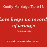 Love keeps no records of wrongs.