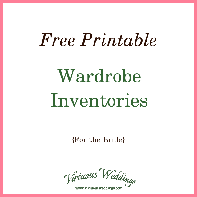 Free printable wardrobe inventories (for the bride)