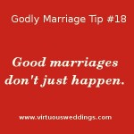 Godly Marriage Tip #18 ~ www.virtuousweddings.com