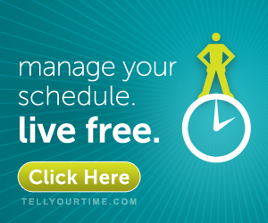 Manage your schedule. Live free. Click Here. www.tellyourtime.com