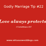 Love always protects ~ 1 Corinthians 13:7