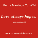 Love always hopes (1 Cor. 13:7)