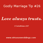 Love always trusts (1 Cor. 13:7).
