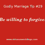 Be willing to forgive.
