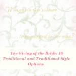 The Giving of the Bride: 16 Traditional and Traditional Style Options from Virtuous Weddings