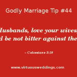 Godly Marriage Tip #44| More Godly Marriage Tips at www.virtuousweddings.com
