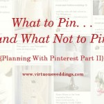 What to Pin and What Not to Pin: Planning With Pinterest Part II