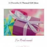 11 Proverbs 31 Themed Gift Ideas for Bridesmaids