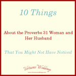 10 Things About the Proverbs 31 Woman and Her Husband That You Might Not Have Noticed