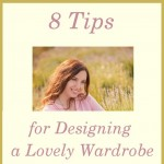 8 Tips for Designing a Lovely Wardrobe