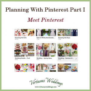 Planning With Pinterest Part 1: Meet Pinterest ~ Virtuous Weddings
