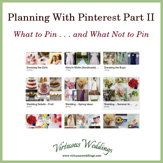 Planning With Pinterest Part 1: What to Pin . . . and What Not to Pin ~ Virtuous Weddings