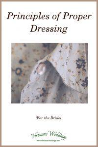 Principles of Proper Dressing (for the bride)