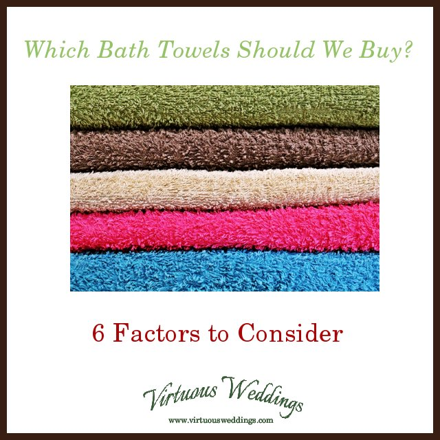 Which Bath Towels Should We Buy? 6 Factors to Consider