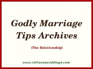 Godly Marriage Tips at www.virtuousweddings.com