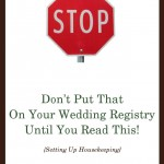 Stop! Don't put that on your wedding registry until you read this!