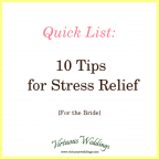 Quick List: 10 Tips for Stress Relief (for the bride)