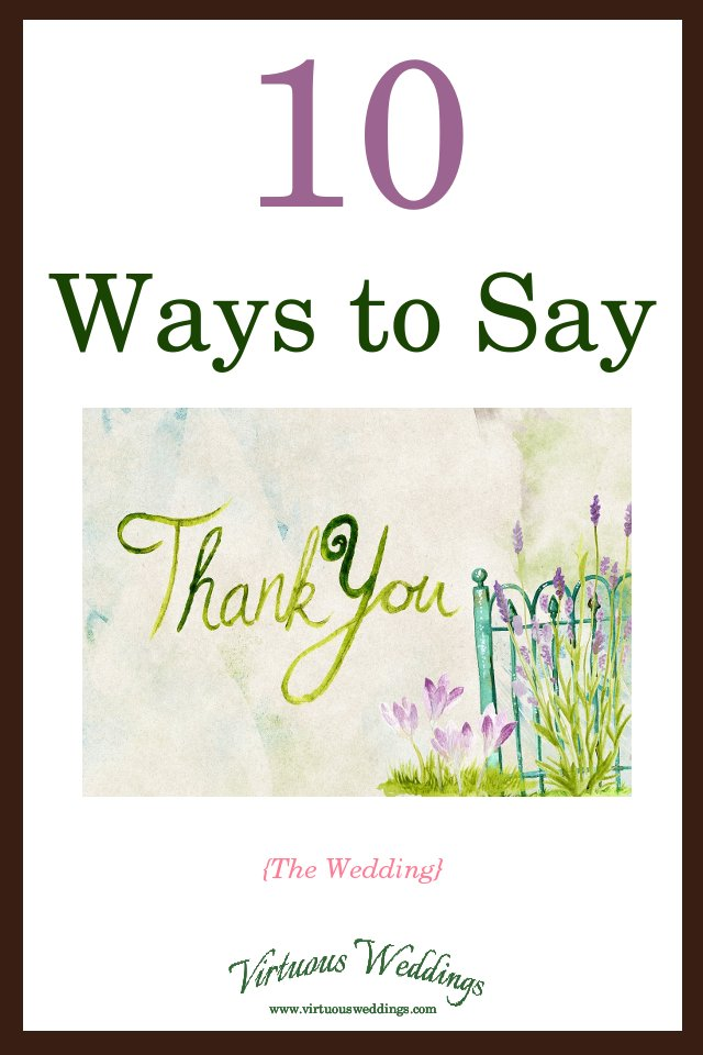10 Ways to Say Thank You ~ wedding thank you and thank you gift ideas.