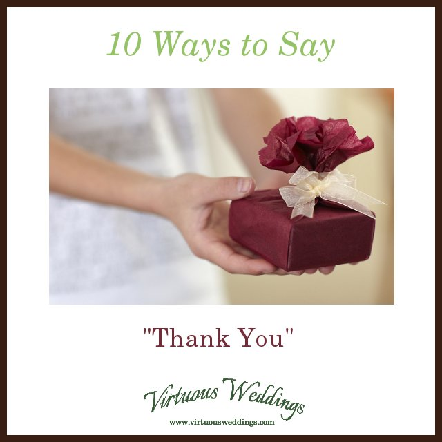 10 Ways to Say Thank You ~ wedding thank you and thank you gift ideas