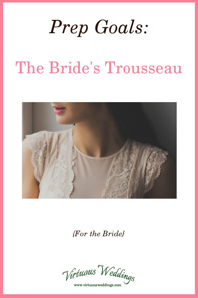 Prep Goals: The Bride's Trousseau