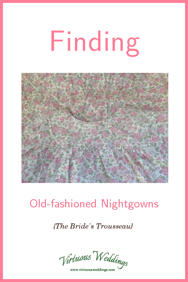 Sources of Old-fashioned Nightgowns (The Bride's Trousseau)