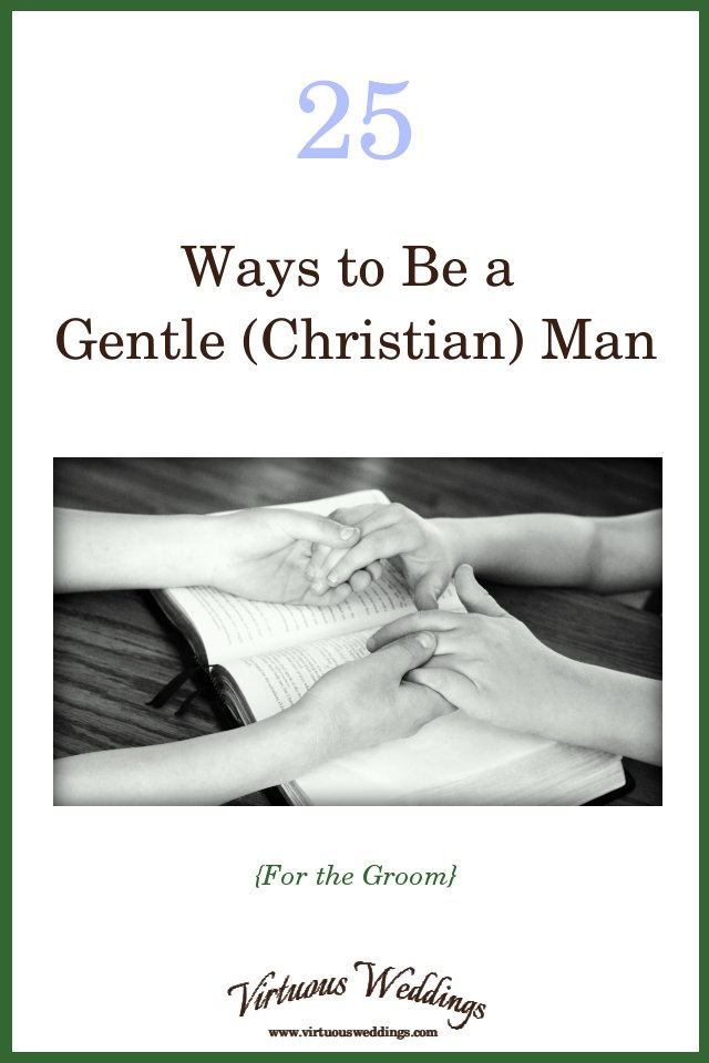 25 Ways to Be a Gentle (Christian) Man