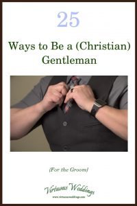 25 Ways to Be a (Christian) Gentleman