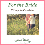 For the Bride: Things to Consider