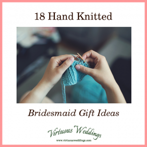 18 Hand Knitted Bridesmaid Gift Ideas