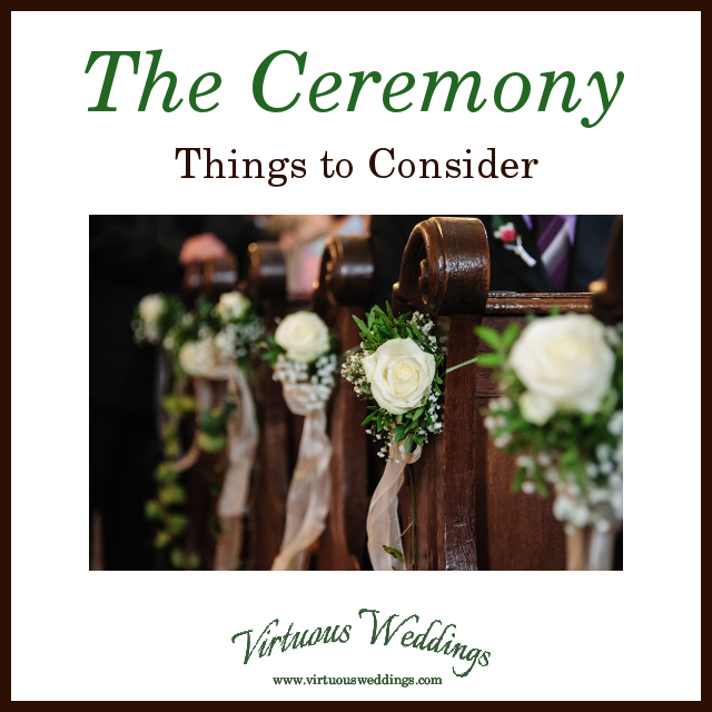 The Ceremony: Things to Consider