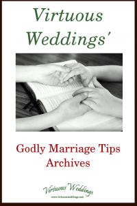 Virtuous Weddings' Godly Marriage Tips Archives