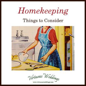 Homekeeping: Things to Consider