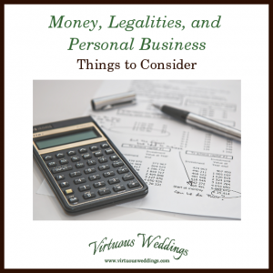 Money, Legalities, and Personal Business: Things to Consider