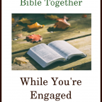 Four Ways to Study the Bible Together While You're Engaged