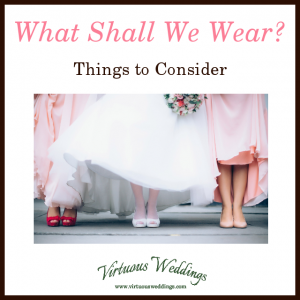 What Shall We Wear? Things to Consider