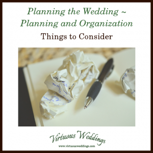 Planning the Wedding ~ Planning and Organization Things to Consider