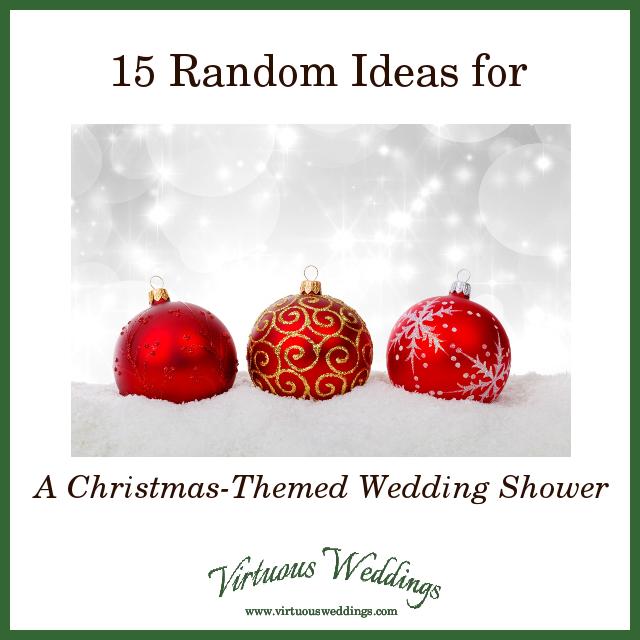 15 random ideas for a christmas themed wedding shower virtuous weddings