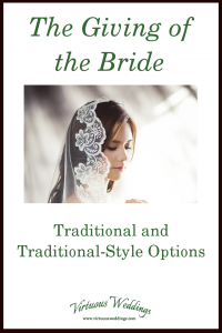 The Giving of the Bride: Traditional and Traditional-Style Options