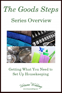 The Goods Steps Series Overview: Getting What You Need to Set Up Housekeeping