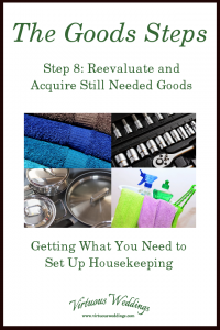 The Goods Steps ~ Step 8: Reevaluate and Acquire Still Needed Goods