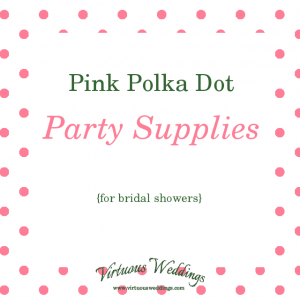 Pink Polka Dot Party Supplies {for bridal showers}