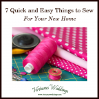 Seven Quick and Easy Things to Sew for Your New Home ~ Virtuous Weddings