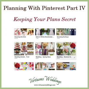 Planning With Pinterest Part 1: Keeping Your Plans Secret ~ Virtuous Weddings