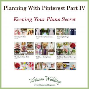 Planning With Pinterest Part 1: Keeping Your Plans Secret ~ Virtuous Weddings