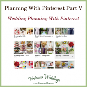 Planning With Pinterest Part 1: Wedding Planning With Pinterest ~ Virtuous Weddings