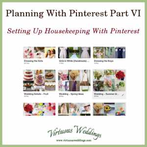 Planning With Pinterest Part 1: Setting Up Housekeeping With Pinterest ~ Virtuous Weddings